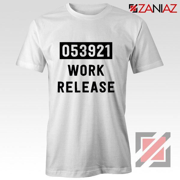 Work Release Cheap Graphic Shirt Funny Graphic Women Shirt White