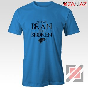 All Hail Bran The Broken Tshirt Game Of Thrones Men's T-Shirt Blue