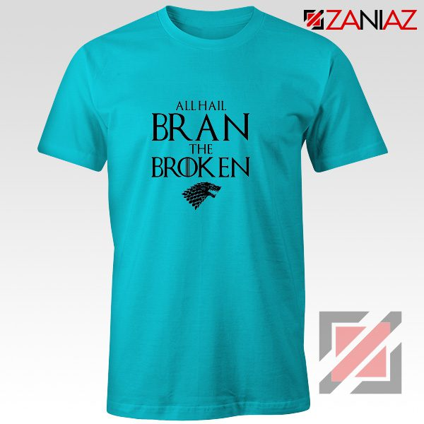 All Hail Bran The Broken Tshirt Game Of Thrones Men's T-Shirt Light Blue