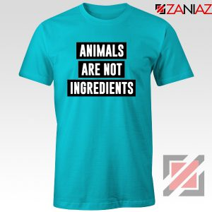 Animals Are Not Ingredients T-Shirt Animal Lovers T-Shirt Size S-3XL Light Blue