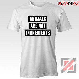 Animals Are Not Ingredients T-Shirt Animal Lovers T-Shirt Size S-3XL White