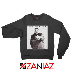 Another One DJ Khaled Sweatshirt American DJ Music Sweatshirt Black