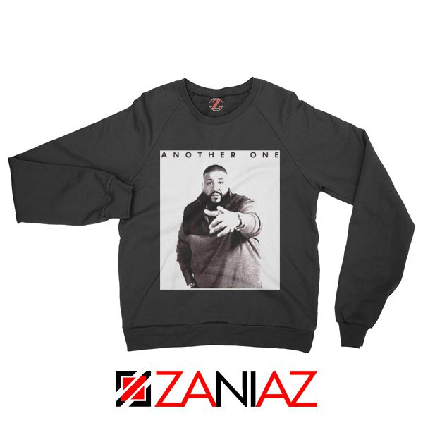 Another One DJ Khaled Sweatshirt American DJ Music Sweatshirt Black