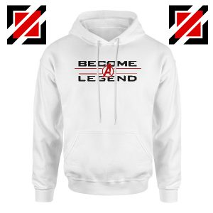 Become A Legend Hoodie Marvel Avengers Endgame Best Hoodie White
