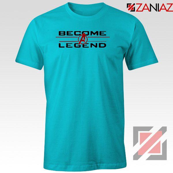 Become A Legend T-Shirt Marvel Avengers Endgame Best Tee Shirt Light Blue