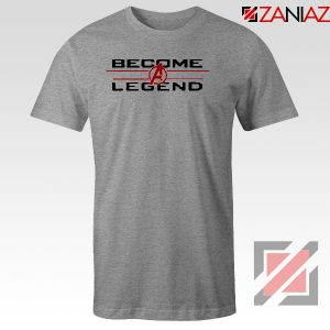 Become A Legend T-Shirt Marvel Avengers Endgame Best Tee Shirt Sport Grey
