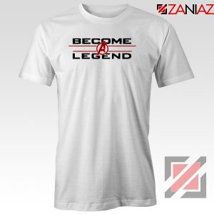 Become A Legend T-Shirt Marvel Avengers Endgame Best Tee Shirt White