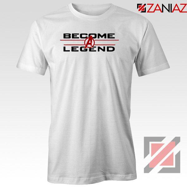Become A Legend T-Shirt Marvel Avengers Endgame Best Tee Shirt White