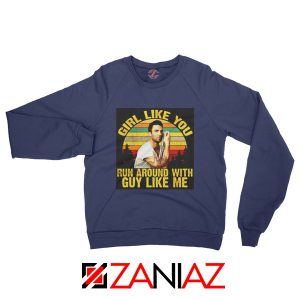 Girl Like You Maroon 5 Adam Adam Levine Sweatshirt Size S-2XL Navy Blue