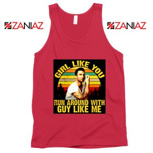 Girl Like You Maroon 5 Adam Adam Levine Tank Top Size S-3XL Red