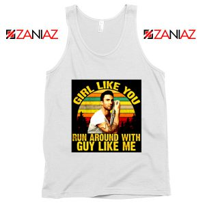Girl Like You Maroon 5 Adam Adam Levine Tank Top Size S-3XL White