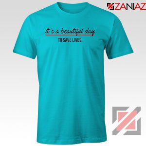 Grey's Anatomy It's a Beautiful Night to Save Lives Best Tee Shirt Light Blue