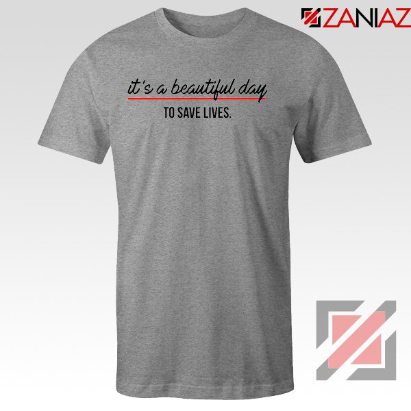 Grey's Anatomy It's a Beautiful Night to Save Lives Best Tee Shirt Sport Grey
