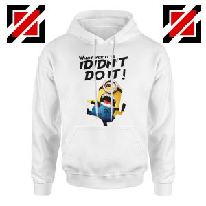 I Didn't Do It Minion Hoodie Funny Minion Hoodie Size S-2XL White