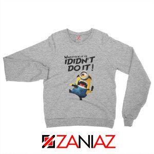 I Didn't Do It Minion Sweatshirt Funny Minion Sweatshirt Size S-2XL Sport Grey