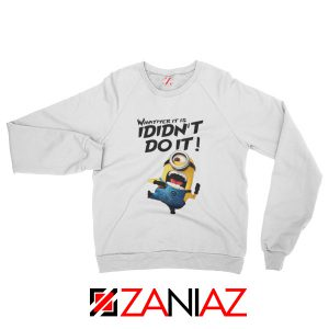 I Didn't Do It Minion Sweatshirt Funny Minion Sweatshirt Size S-2XL White