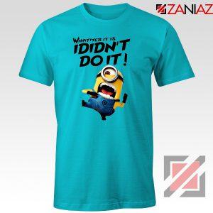 I Didn't Do It Minion T shirt Funny Minion Tee Shirt Size S-3XL Light Blue