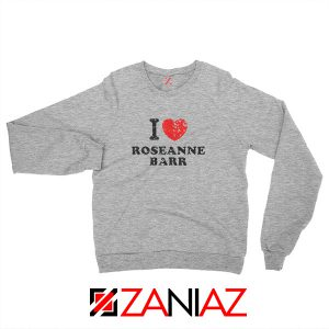 I Love Roseanne Barr Sweatshirt TV Sitcom Roseanne Sweatshirt Sport Grey