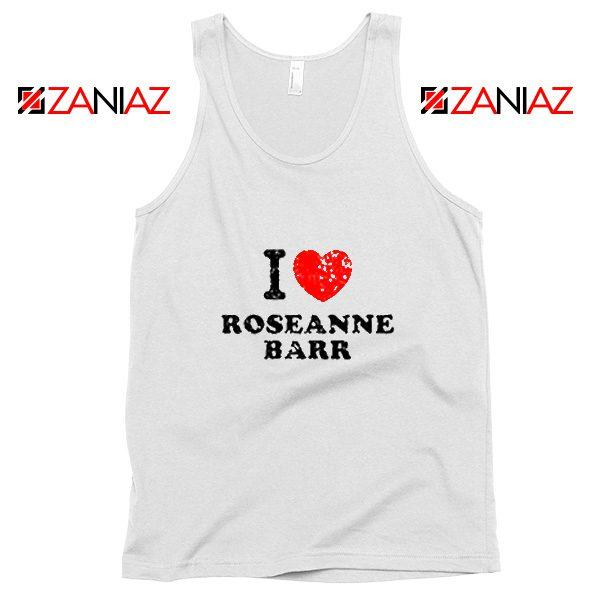 I Love Roseanne Barr Tank Top TV Sitcom Roseanne Tank Top White