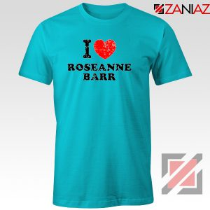 I Love Roseanne Barr Tee Shirt Television Sitcom Roseanne Tshirt Light Blue