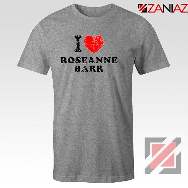 I Love Roseanne Barr Tee Shirt Television Sitcom Roseanne Tshirt Sport Grey