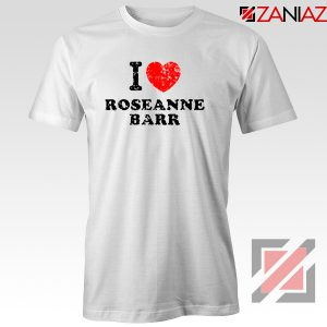 I Love Roseanne Barr Tee Shirt Television Sitcom Roseanne Tshirt White