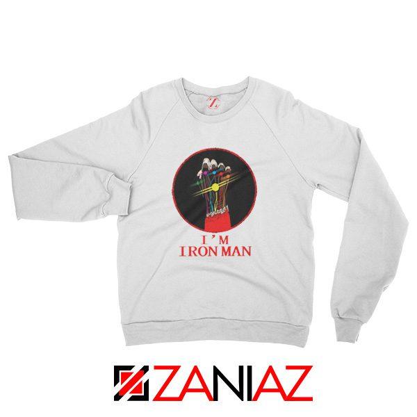 I'M Iron Man Tony Stark Infinity Gauntlet Best Sweatshirt Size S-2XL White