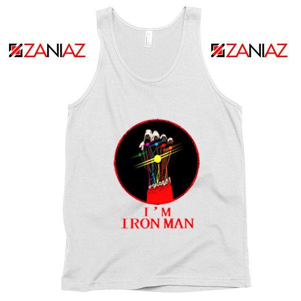 I'M Iron Man Tony Stark Infinity Gauntlet Best Tank Tops Size S-3XL White