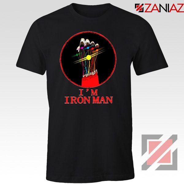 I'M Iron Man Tony Stark Infinity Gauntlet Best Tshirt Size S-3XL Black