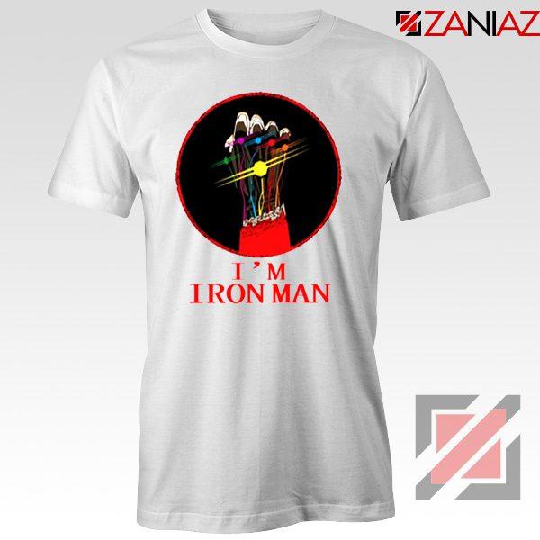 I'M Iron Man Tony Stark Infinity Gauntlet Best Tshirt Size S-3XL White