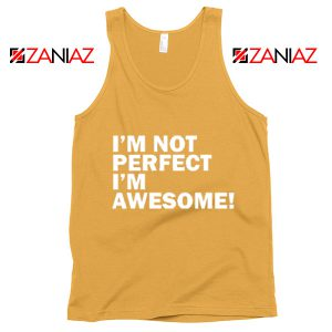 I'm not perfect Quote Tank Top I'm awesome Quote Tank Top Sunshine