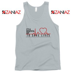 It's a Beautiful Day to Save Lives Tank Top Grey's Anatomy Tank Top Silver