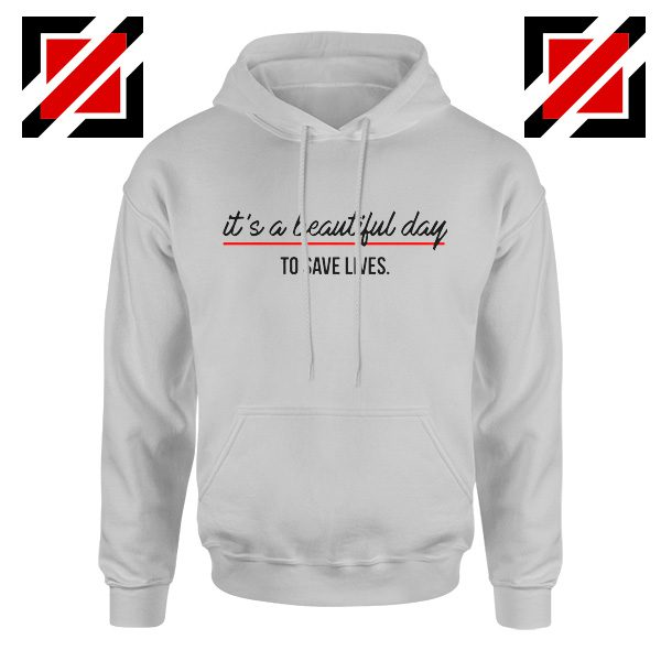 It's a Beautiful Night to Save Lives Best Hoodie American TV Series Sport Grey