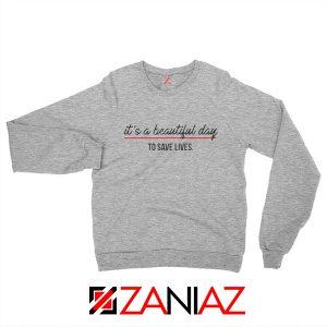 It's a Beautiful Night to Save Lives Best Sweatshirt American TV Series Sport Grey
