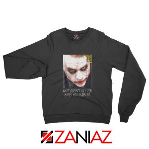 Joker Quotes Sweatshirt Joker Movie 2019 Sweatshirt Size S-2XL Black