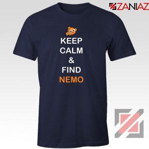Keep Calm And Find Nemo T-Shirt Finding Nemo Design T-Shirt Navy