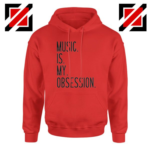 Music Is My Obsession Hoodie Funny Music Saying Hoodie Size S-2XL Red