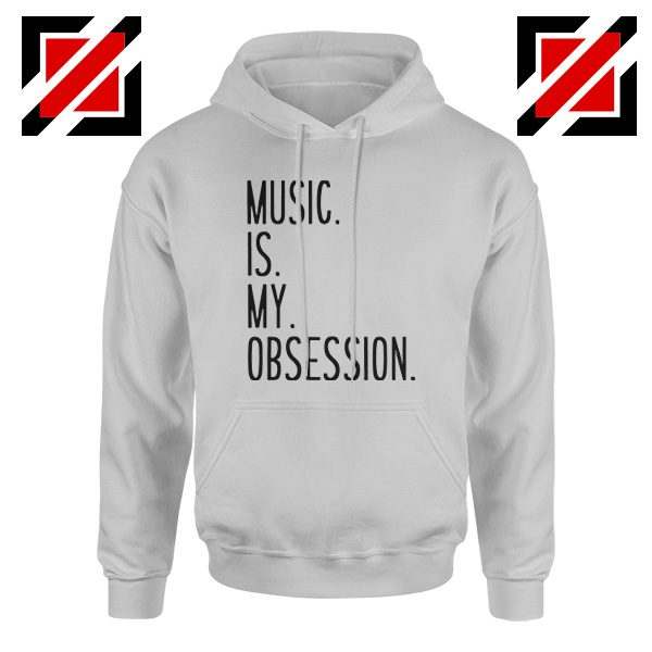 Music Is My Obsession Hoodie Funny Music Saying Hoodie Size S-2XL Sport Grey