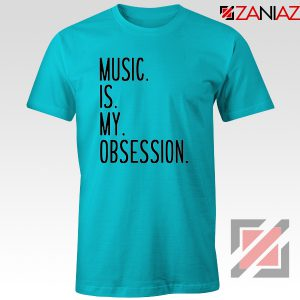 Music Is My Obsession T-shirts Funny Music Saying T-Shirt Size S-3XL Light Blue