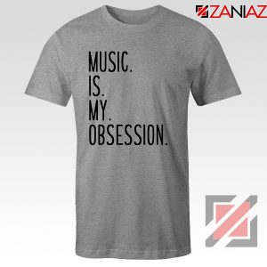 Music Is My Obsession T-shirts Funny Music Saying T-Shirt Size S-3XL Sport Grey