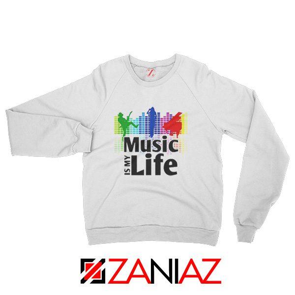Music is My Life Sweatshirt Nightclubs Music Sweatshirt Size S-2XL White