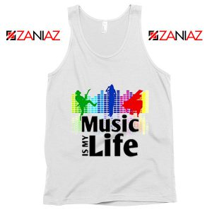 Music is My Life Tank Top Nightclubs Music Cheap Tank Top Size S-3XL White
