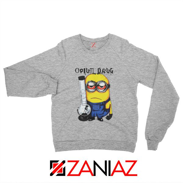 Opium Drug Minion Sweatshirt Funny Minion Sweatshirt Size S-2XL Sport Grey