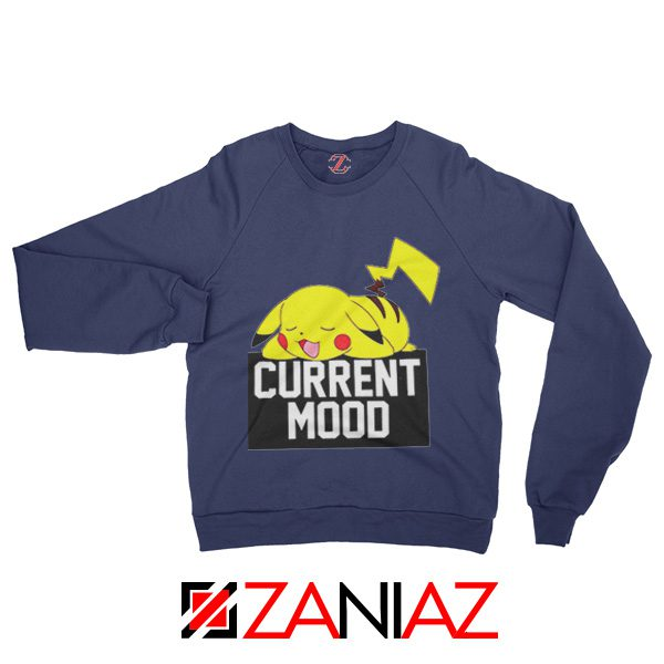 Pokemon Pikachu Current Mood Adult Best Sweatshirt Size S-2XL Navy