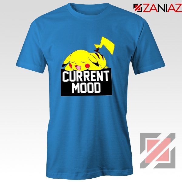 Pokemon Pikachu Current Mood Adult Best T-Shirt Size S-3XL Blue