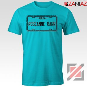 Roseanne Barr 100 Percent Comedian Best T-Shirt Size S-3XL Light Blue