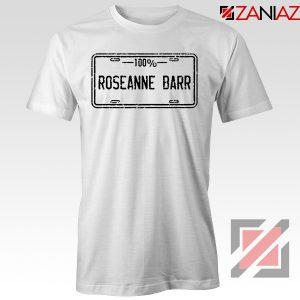 Roseanne Barr 100 Percent Comedian Best T-Shirt Size S-3XL White