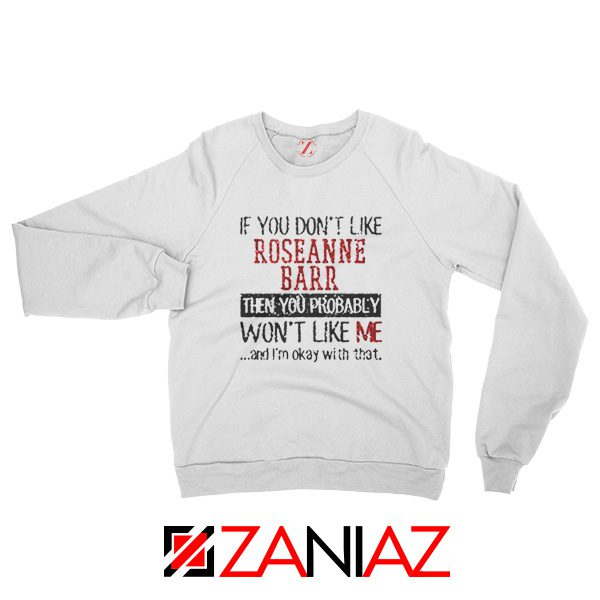 Roseanne Barr American Stand up Comedian Sweatshirt Size S-2XL White