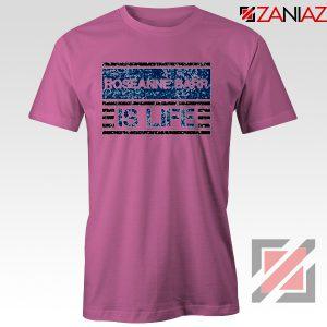 Roseanne Barr T-Shirt American Actress Tee Shirt Size S-3XL Pink