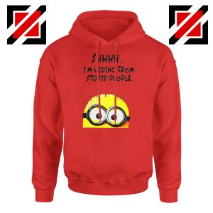 Shhhh I'm Hiding From Stupid People Hoodie Funny Minion Red